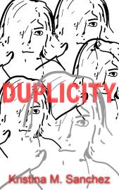 Duplicity by Kristina M Sanchez